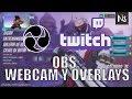 Cómo añadir webcam, texto y overlays en OBS para Twitch