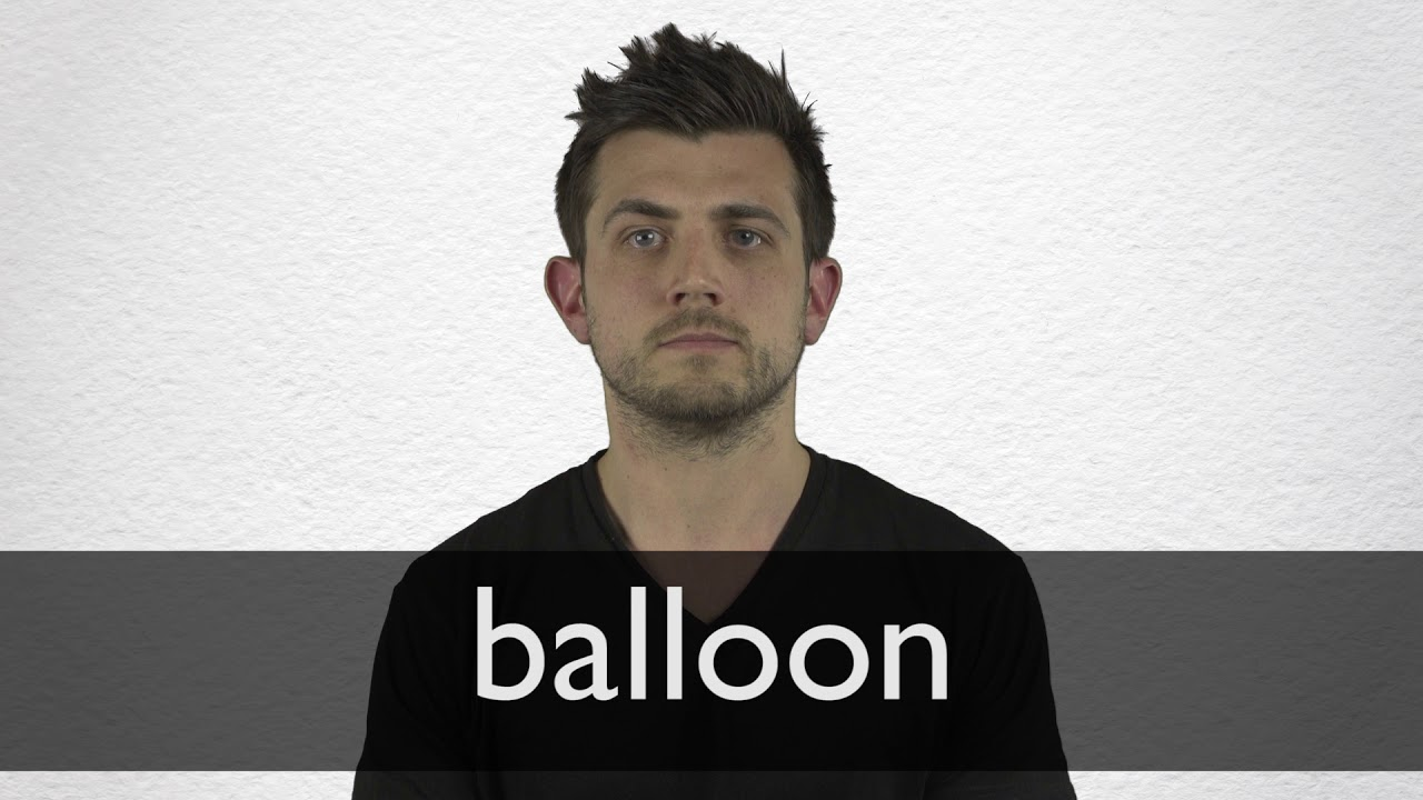 How to pronounce BALLOON in British English