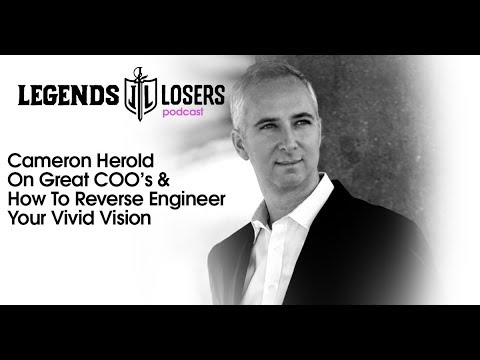 072: Cameron Herold On Great COO's & How To Reverse Engineer Your Vivid Vision