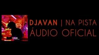 Djavan - Tanta Saudade (Na Pista, Etc) [Áudio Oficial]