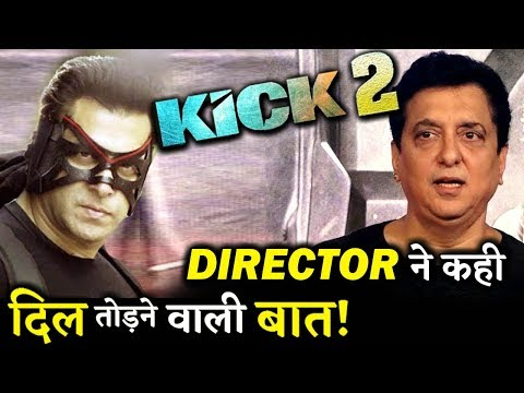 BAD NEWS! Kick 2 Director Sajid Nadiadwala Gives A Shocking Update on KICK 2! Mp3