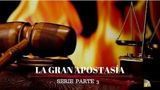 La  apostasía y el gran engaño por venir │Serie Parte 3