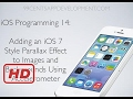 [iOS Swift Tutorial] iOS Programming 14: Creating an iOS 7 Style Parallax Effect on Images with Acc