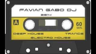 Set Electro 2014 - deep house - electro house - trance (PRO) - Favian Gabo Dj