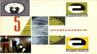 THE OPPOSITION - FIVE MINUTES
