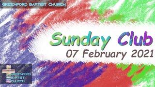 Greenford Baptist Church Sunday Club - 7 February 2021