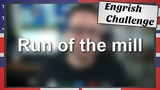 Engrish Challenge: Run of the Mill