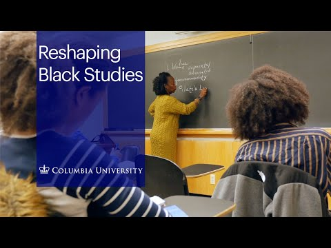 How Columbia Is Shaping African American And African Diaspora Studies