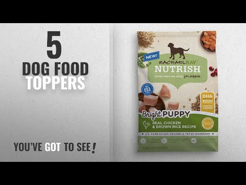Top 10 Dog Food Toppers [2018 Best Sellers]: Rachael Ray Nutrish Bright Puppy Natural Dry Dog Food,