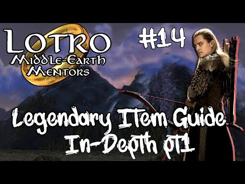 LOTRO Legenday Items Guide Pt 1   Middle-Earth Mentors #14  