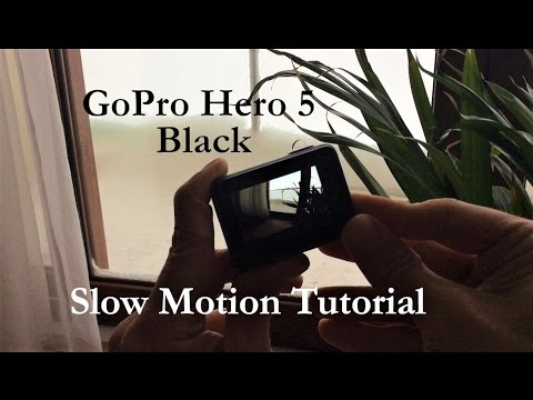 GoPro Hero 5 Black - Slow Motion Tutorial