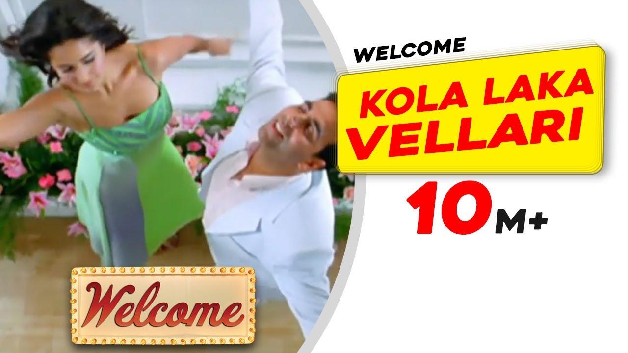 Download Kola Laka Vellari | Welcome | Akshay Kumar | Katrina Kaif | Anil Kapoor | Himesh Reshammiya