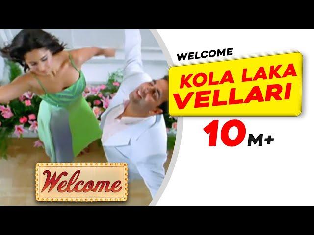 Kola Laka Vellari Lyrics Translation | Welcome | Hindi Bollywood Songs