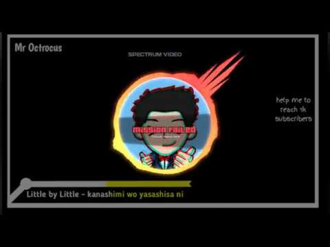 Spectrum — Little by little - kanashimi wo yasashisa ni