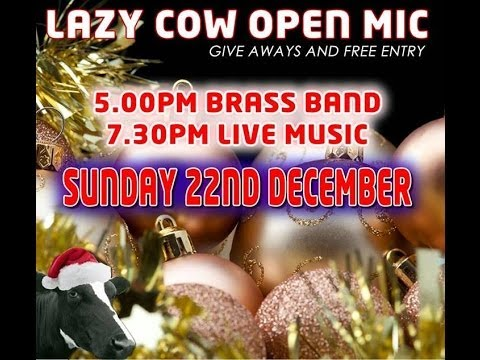 Open Mic Night at The Lazy Cow 22/12/2013 (Part 2/2)