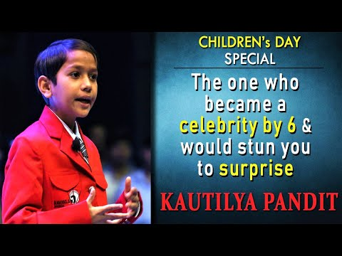 Kautilya Pandit - The one who became a celebrity by 6 \u0026 would stun you to surprise | Children's Day