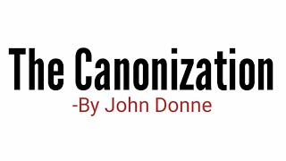 The Canonization -By John Donne in Hindi summary & line by line  Explanation