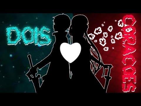 「AMV」Dois Corações -1080p
