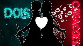 「amv」dois corações 1080p