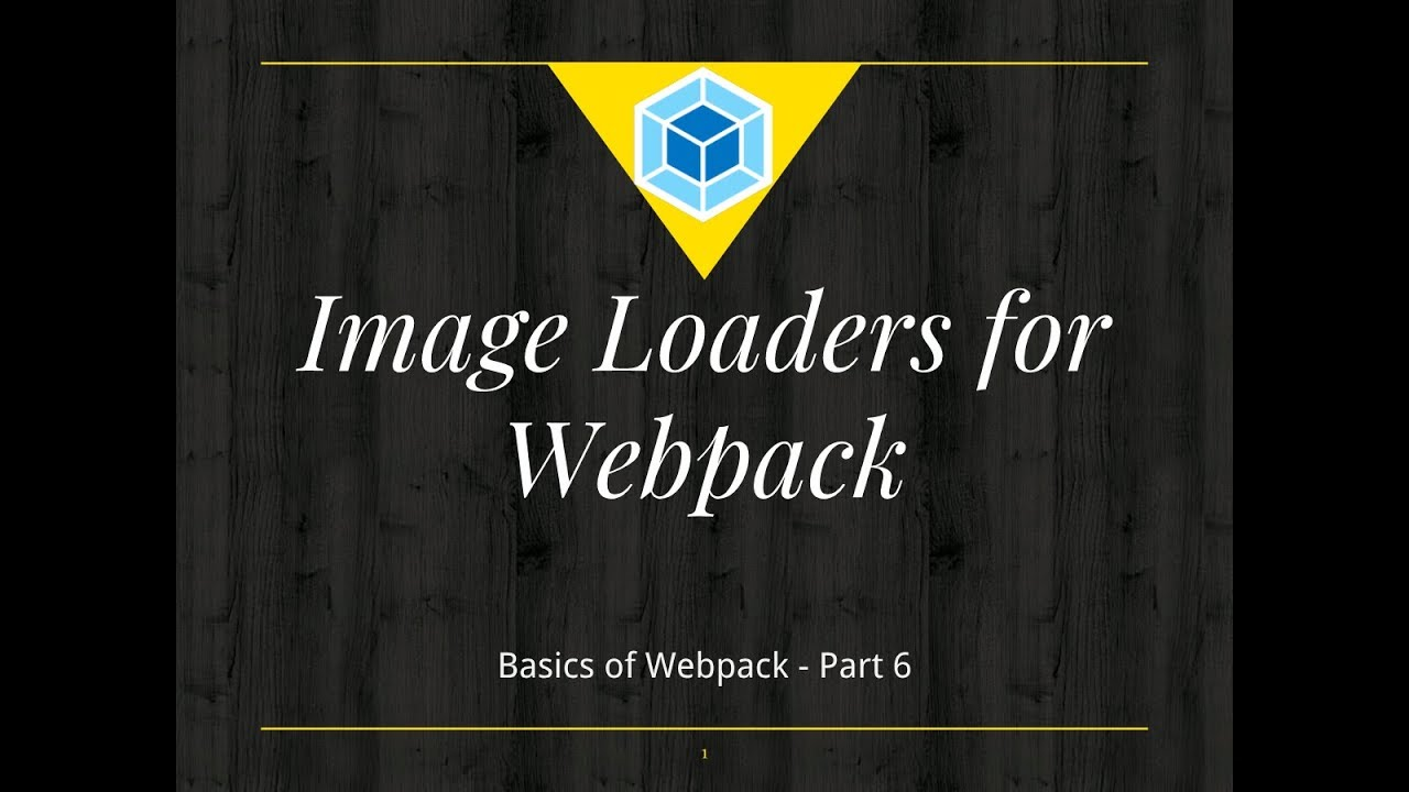 Webpack Basics Tutorial #6:  Webpack Image Loaders NPM
