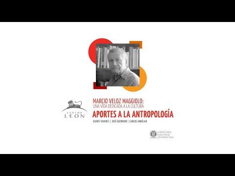 Conversatorio. Marcio Veloz Maggiolo. Aportes a la antropología