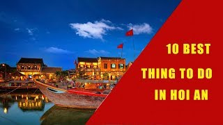 10 BEST THING TO DO IN HOI AN