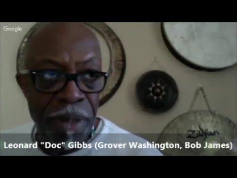 """TRUTH IN RHYTHM"" - Leonard ""Doc"" Gibbs (Grover Washington, Bob James), Part 1 of 2"