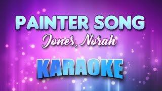 Jones, Norah - Painter Song (Karaoke & Lyrics)