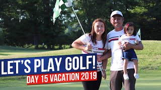 Travel Vlog DAY 15: Let's Play Golf!| Vacation 2019