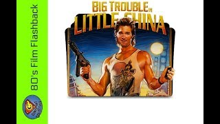 80's Film Flashback: Episode 002 – Big Trouble In Little China