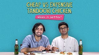 Cheap Vs Expensive Tandoori Chicken: Which Is Better? | Ft. Sonali & Rohit | Ok Tested