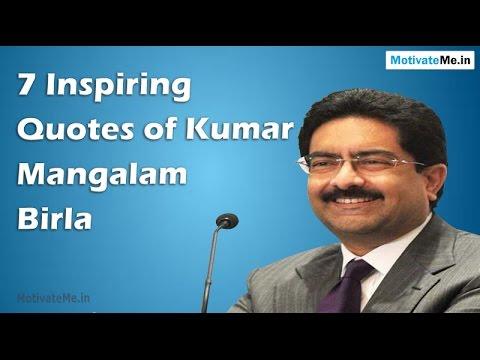 Inspiring / Motivational Quotes of Kumar Mangalam Birla