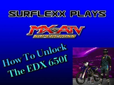 MX vs ATV SUPERCROSS  EDX 650f  (How to Unlock)