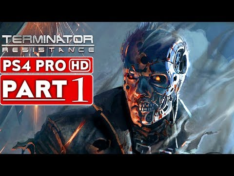 TERMINATOR RESISTANCE Gameplay Walkthrough Part 1 [1080p HD PS4 PRO] - No Commentary