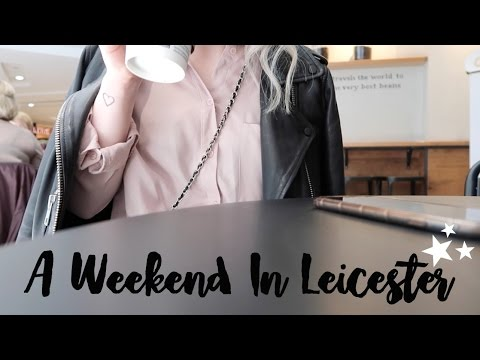 VLOG | TRAVELLING TO LEICESTER FOR A WEEKEND AWAY | EMILY ROSE