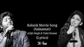 Salamat - Lyrics | Sarbjeet | Arijit Singh, Tulsi Kumar | TA Lyrics Mix
