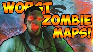Top 5 WORST Zombies Maps! Call of Duty Black Ops 3, Black Ops 2, World At War Zombies Gameplay