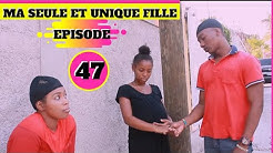 MA SEULE ET UINIQUE FILLE episode #47