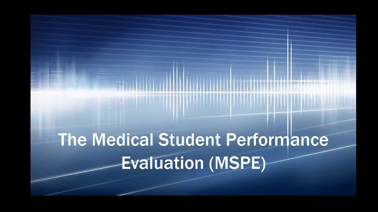 Medical Student Performance Evaluation (MSPE - YouTube on acc aha preoperative evaluation, medical student evaluation form, medical student education, medical faculty evaluation,