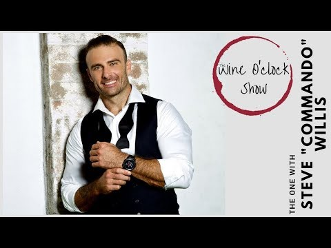 """The Wine O'clock Show - The one with Steve """"Commando"""" Willis"""