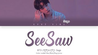 BTS (방탄소년단) Suga  -  Trivia 轉: Seesaw (Color Coded Lyrics Han/Rom/Eng)
