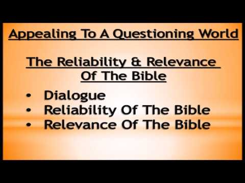 """Appealing To A Questioning World: The Reliability & Relevance Of The Bible"""