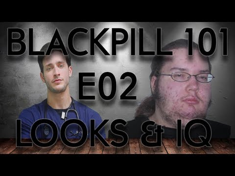Blackpill 101 E02 - Facial Attractiveness and Intelligence