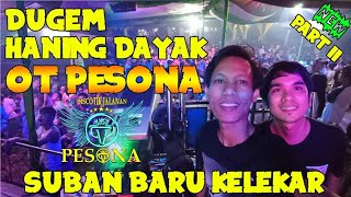 DJ HANING DAYAK OT PESONA Live Suban Baru Kec.Kelekar Part II