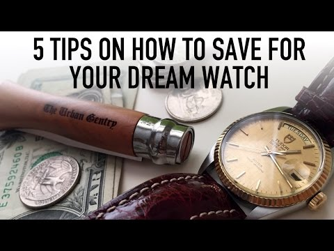 5 Quick Tips How To Save Money Towards Your Dream Rolex Or Grail Watch For Your Collection (WWT#75)