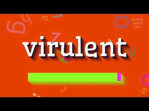 """How to say """"virulent""""! (High Quality Voices)"""