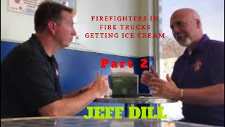 Firefighters in Fire Trucks getting Ice Cream - Jeff Dill (Part 2)