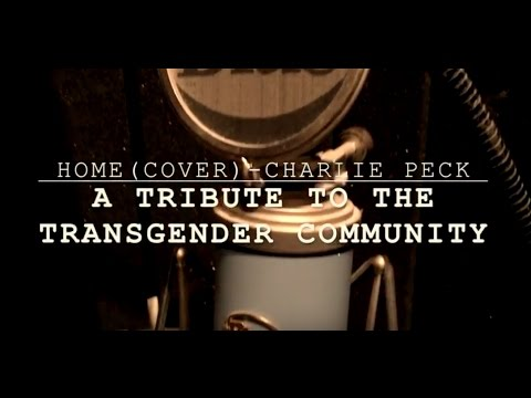 HOME (cover) - CHARLIE PECK (a tribute to the transgender community)