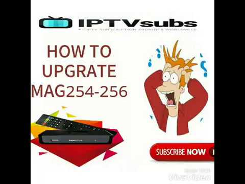 HOW TO UPGRADE MAG(254-256) TO LATEST VERSION 2017-2018