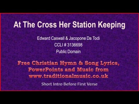 At The Cross Her Station Keeping - Hymn Lyrics & Music